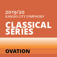 2019-2020 Kansas City Symphony Classical Series Ovation